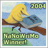 Official NaNoWriMo 2004 Winner!